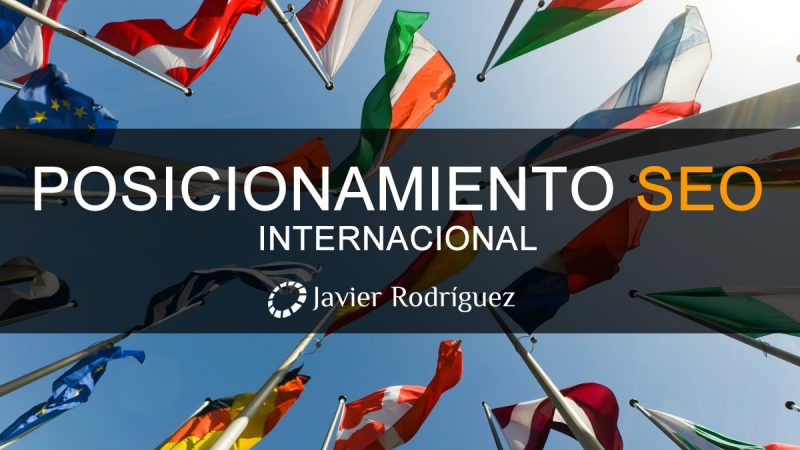 Seis claves para mejorar tu posicionamiento SEO internacional